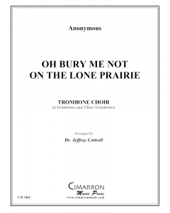 Oh Bury Me Not On The Lone Prairie