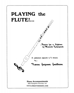Playing the Flute!...Basics for a Lifetime of Musical Enjoyment Volume (Piano Accompaniment)
