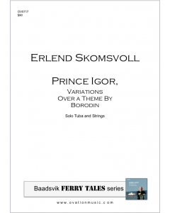 Prince Igor, Variations Over A Theme By Borodin - Skomsvoll (tuba and strings)