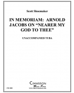 """In Memoriam: Arnold Jacobs on """"Nearer My God To Thee"""""""